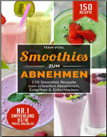 Smoothies zum Abnehmen  150 Smoothie Rezepte zum schnellen Abnehme  -[PDF/EB00k]