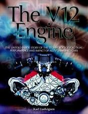 The V12 Engine: The Untold Story of Technology, Evolution, Performance and Imp..