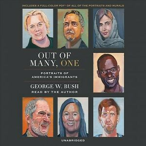 Out of Many, One : Portraits of America's Immigrants, CD/Spoken Word by Bush,...