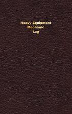 Heavy Equipment Mechanic Log Book : Logbook / Journal,...