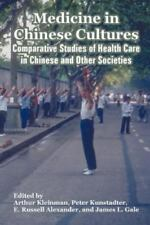 Medicine in Chinese Cultures: Comparative Studies of Health Care in Chinese and