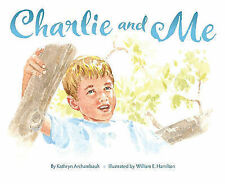 USED (GD) Charlie and Me by Kathryn Archambault