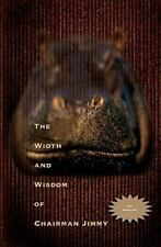 The Width and Wisdom of Chairman Jimmy by Chairman Jimmy (2011, Paperback)