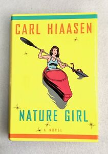 Nature Girl By Carl Hiaasen First Edition Hardcover with Dust Jacket