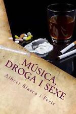 Música, Droga I Sexe : Hi Ha Moltes Formes de Ser Humà by Albert Blasco...