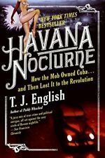 Havana Nocturne: How the Mob Owned Cuba... and Then Lost It to the Revolution-T