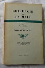 CHIRURGIE de la MAIN Marc Iselin Livre du Praticien  Masson 1946