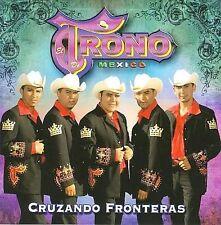 Cruzando Fronteras by El Trono de México (CD)