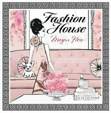 Fashion House: Chic and Stylish Illustrated Interiors: Interior... by Megan Hess