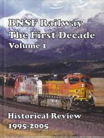 BNSF Railway The First Decade, Vol. 1: Historical Review, 1995-2005 - (NEW BOOK)