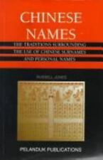 Chinese Names: The Traditions Surrounding the Use of Chinese Surnames and Person
