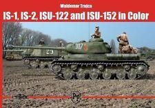 IS-1, IS-2, ISU-122 and ISU-152 In Color by Waldemar Trojca