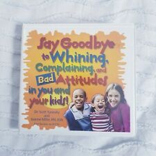 Say Goodbye to Whining, Complaining and Bad Attitudes 8 CD Set Scott Turansky