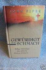 Gewürdigt zur Schmach (William Tyndale, John Paton, Adoniram Judson) - NEU
