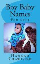 Baby Boy Names : For 2015 by Hannah Crawford (2014, Paperback)