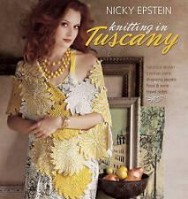 Nicky Epstein Knitting in Tuscany by Nicky Epstein (Hardback, 2009)