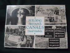 Building Britain's Canals: An Illustrated History by David Gladwin...