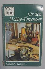 100 Tips für den Hobby-Drechsler (altes Fachbuch) =~= von Schlicker u. Krieger