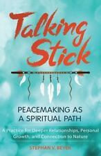 NEW - Talking Stick: Peacemaking as a Spiritual Path by Beyer, Stephan V.