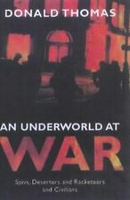 An Underworld at War: Spivs, Deserters, Racketeers and Civilians in the Second