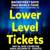 BACKSTREET BOYS | MELBOURNE | LOWER LEVEL TICKETS | TUE 26 MAY 2020 7:30PM