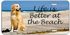 CUSTOM LICENSE PLATE LIFE IS BETTER AT THE BEACH GOLDEN RETRIEVER AUTO TAG