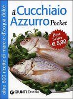 Il cucchiaio azzurro Pocket. 800 ricette di mare e d'acqua dolce - FRANCONERI