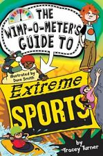 The Wimp-O-Meter's Guide to Extreme Sports (Wimp-O-Meter Guide To...),Tracey T
