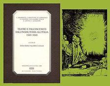 Teatro e Palcoscenico dall'Inghilterra all'Italia 1540-1640 Bulzoni Editore
