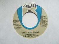 """THE GOSPEL TRUTH Uphill Peace Of Mind/If You Give You Can Get USA 7"""" EX Cond"""