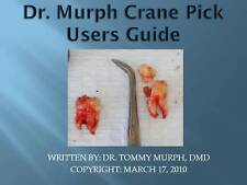 DR TOMMY MURPH CRANE PICK & STEP BY STEP USER'S GUIDE