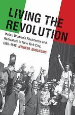 Gender and American Culture: Living the Revolution : Italian Women's...