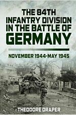 The 84th Infantry Division in The Battle of Germany November 1944-may 1945