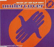 UNDERCOVER - Never Let Her Slip Away (UK 3 Tk CD Single)