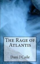 The Rage of Atlantis by Dani Caile (2012, Paperback)