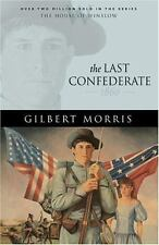 The Last Confederate by Gilbert Morris