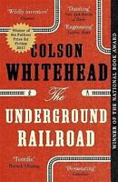 NEW The Underground Railroad By Colson Whitehead Paperback Free Shipping