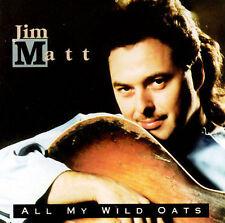 All My Wild Oats Jim Matt MUSIC CD