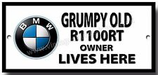 GRUMPY OLD BMW R1100RT MOTORCYCLE OWNER LIVES HERE FINISH METAL SIGN.