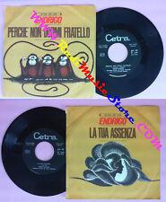 LP 45 7''SERGIO ENDRIGO Perche'non dormi fratello La tua assenza no cd mc vhs *