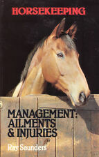 HORSEKEEPING:Management, Ailments, Injuries Ray Saunders **VERY GOOD COPY**