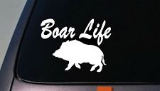 Boar life wild hog sticker razorback pig hog hogger hunter bay dogs truck pen