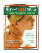 Relieving Pain Naturally: Safe and Effective Alternative Approaches to Treating