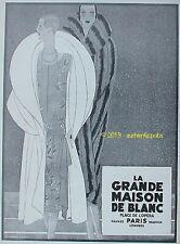 PUBLICITE LA GRANDE MAISON DE BLANC SIGNE REYNALDO LUZA DE 1926 AD PUB ART DECO