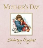 Mother's Day by Shirley Hughes 9781406381719 | Brand New | Free UK Shipping