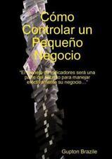 Como Controlar un Pequeno Negocio by Gupton Brazile (2012, Paperback)