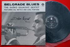 DUSKO GOYKOVICH BELGRADE BLUES 1967 HAND SIGNED GOJKOVIC RARE YU JAZZ LP N/MINT