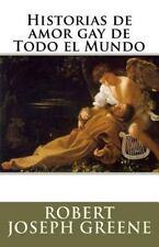 Historias de Amor Gay de Todo el Mundo by Robert Joseph Greene (2012, Paperback)