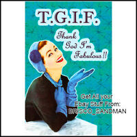 "Fridge Fun Refrigerator Magnet ""TGIF Thank God Im Fabulous!"" Funny Retro"