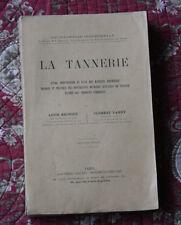 1903 LA TANNERIE Encyclopédie industrielle Meunier Vaney Tannage science chimie